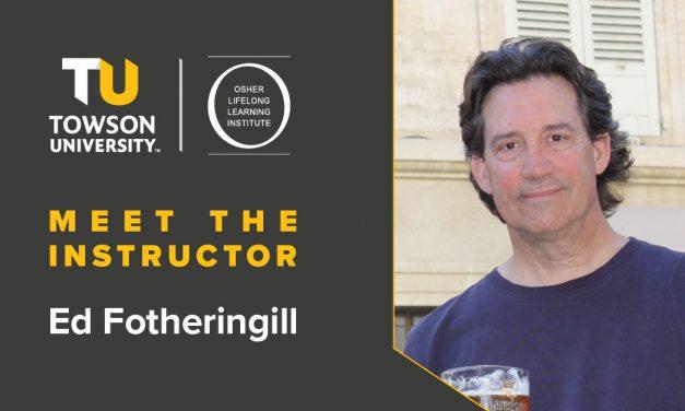 Osher Instructor Spotlight: Ed Fotheringill